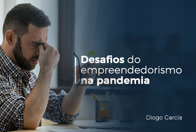 Desafios do empreendedorismo na pandemia
