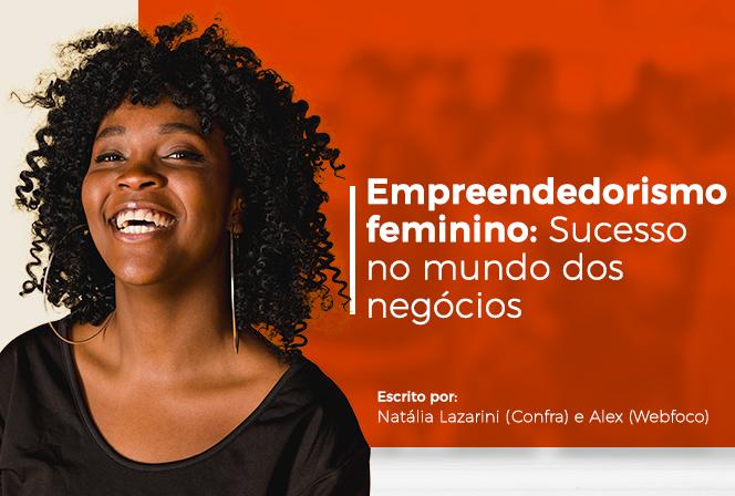Empreendedorismo feminino: sucesso no mundo dos negócios
