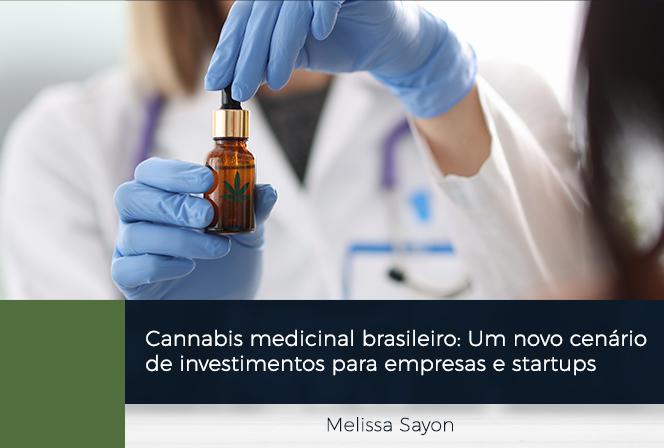 Cannabis medicinal brasileiro: um novo cenário de investimentos para empresas e startups